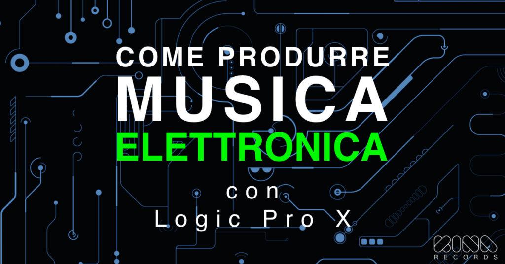 come produrre musica elettronica
