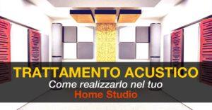 Trattamento acustico: come realizzarlo nel tuo Home Studio