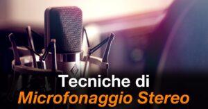 tecniche di microfonaggio stereo