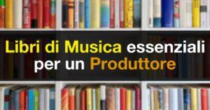 libri di musica per produttori musicali
