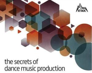 The Secret of Dance Music Production