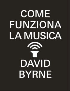 libri di musica How Music Works di Davis Byrne