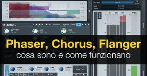 Phaser, Chorus e Flanger: cosa sono e come funzionano